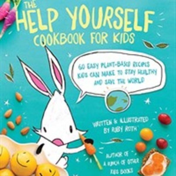 The Help Yourself Cookbook for Kids : 60 Easy Plant-Based Recipes Kids Can Make to Stay Healthy and Save the Earth [동물도서]