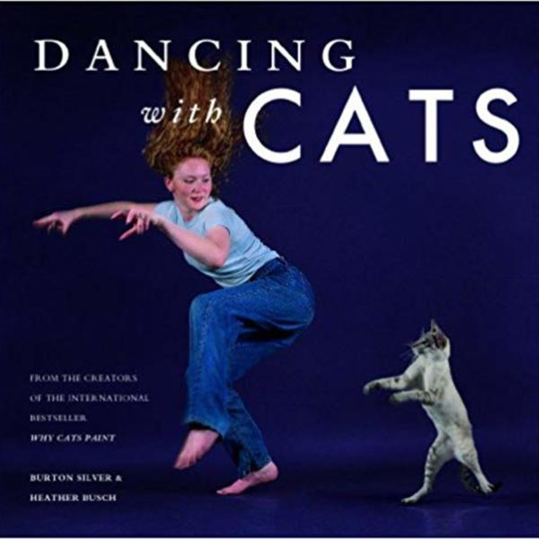 Dancing with Cats : From the Creators of the International Best Seller Why Cats Paint [동물도서]