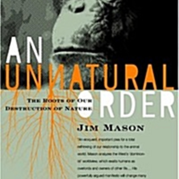 An Unnatural Order : The Roots of Our Destruction of Nature [동물도서]