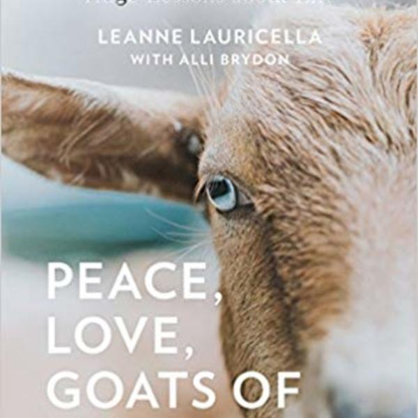 Peace, Love, Goats of Anarchy : How My Little Goats Taught Me Huge Lessons about Life [동물도서]