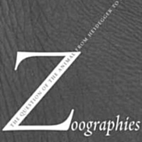 Zoographies : The Question of the Animal from Heidegger to Derrida [동물도서]