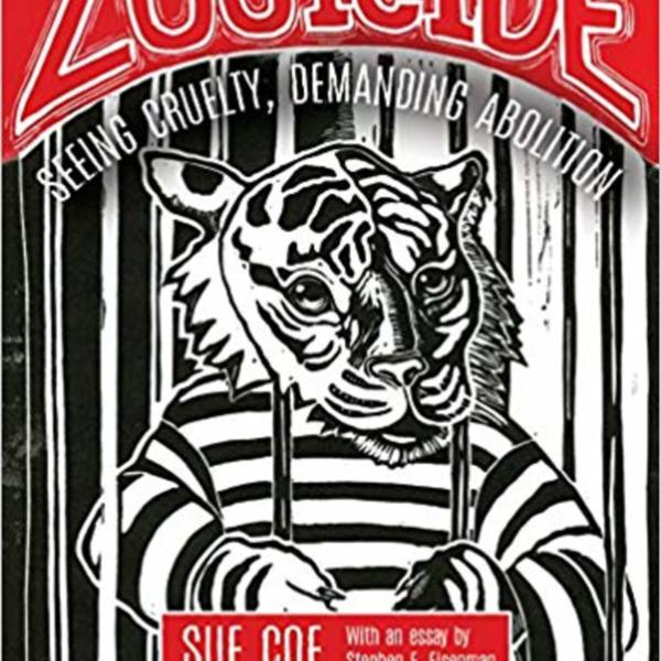 Zooicide : Seeing Cruelty, Demanding Abolition [동물도서]