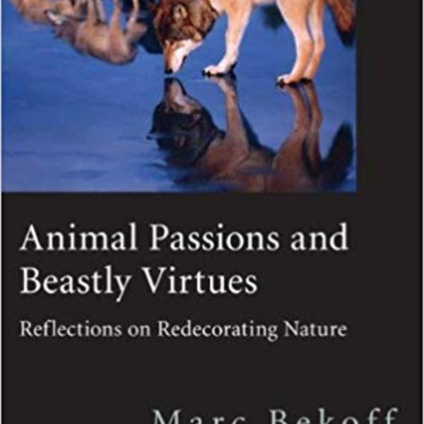 Animal Passions and Beastly Virtues : Reflections on Redecorating Nature [동물도서]