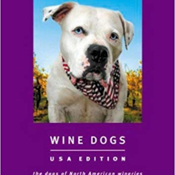 Wine Dogs : (USA) The Dogs of North American Wineries [동물도서]