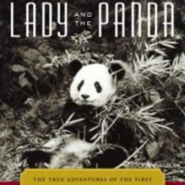 (The) Lady and the Panda : The True Adventures of the First American Explorer to Bring Back China´s Most Exotic Animal [동물도서]