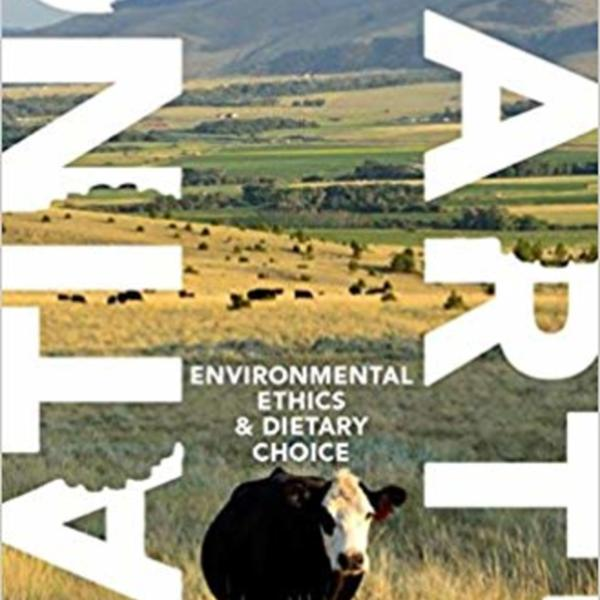 Eating Earth : Environmental Ethics and Dietary Choice [동물도서]