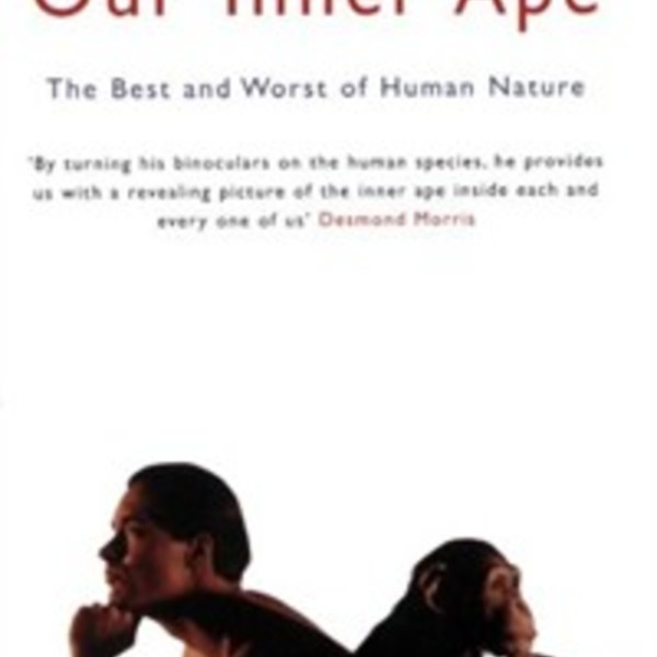 Our Inner Ape : The Best and Worst of Human Nature [동물도서]