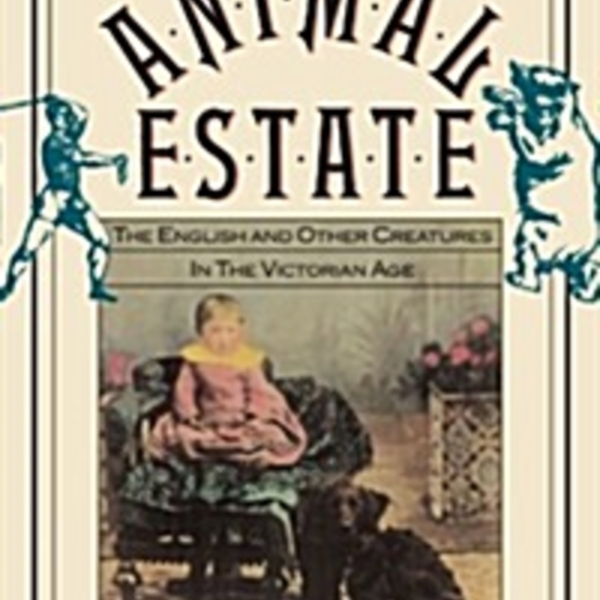 (The) Animal Estate : The English and Other Creatures in the Victorian Age [동물도서]