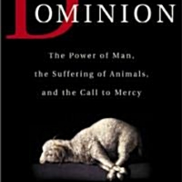 Dominion : the power of man, the suffering of animals, and the call to mercy [동물도서]