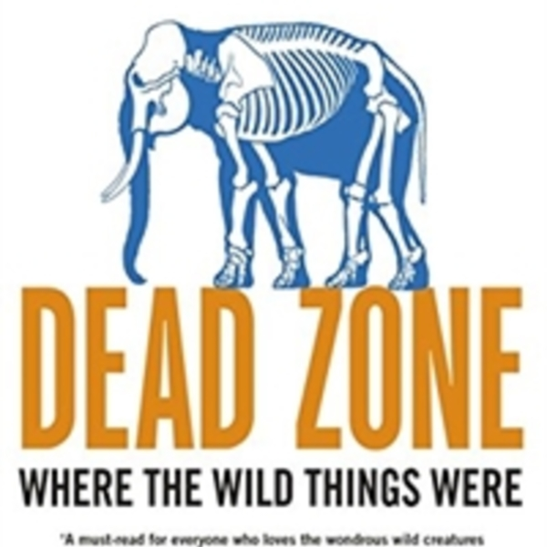 Dead Zone : Where the Wild Things Were [동물도서]