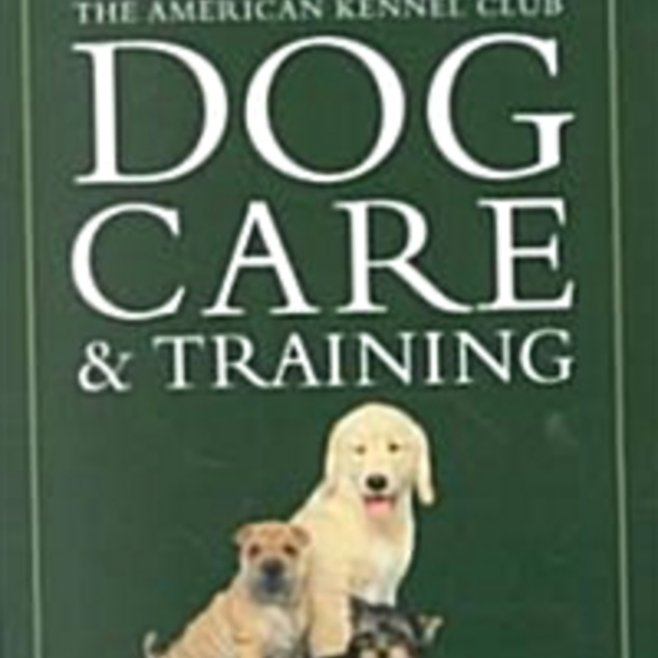 (The)American Kennel Club Dog Care and Training [동물도서]