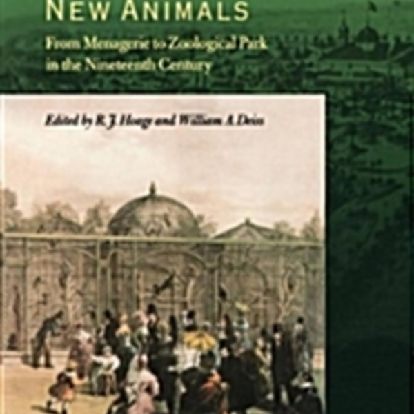 New Worlds, New Animals : From Menagerie to Zoological Park in the Nineteenth Century [동물도서]