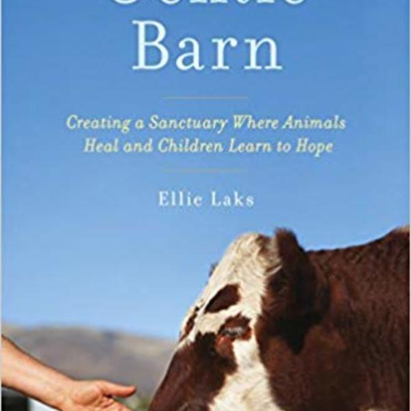 My Gentle Barn : Creating a Sanctuary Where Animals Heal and Children Learn to Hope [동물도서]