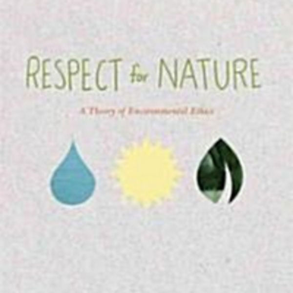 Respect for Nature : A Theory of Environmental Ethics [동물도서]